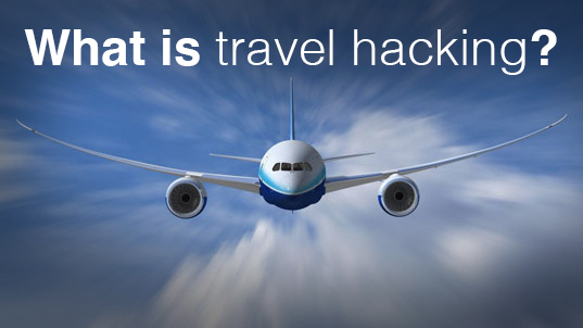 Travel Hacking – Score Great Deals